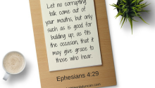 Ephesians 4:29. Clip board with scripture quote